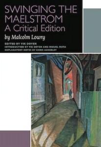 Swinging the Maelstrom Malcolm Lowry